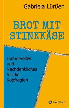 BROT MIT STINKKÄSE - Lürßen, Gabriela