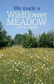 We Made a Wildflower Meadow (eBook, ePUB)