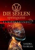 Familienbande / Die Seelenspringerin Bd.4