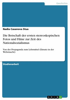 Die Botschaft der ersten stereoskopischen Fotos und Filme zur Zeit des Nationalsozialismus