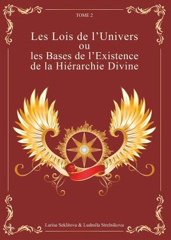 Les Lois de l'Univers ou les Bases de l'existence de la hiérarchie Divine