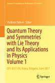 Quantum Theory and Symmetries with Lie Theory and Its Applications in Physics Volume 1 (eBook, PDF)