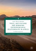 Trust, Institutions and Managing Entrepreneurial Relationships in Africa (eBook, PDF)