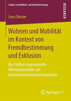 Wohnen und Mobilität im Kontext von Fremdbestimmung und Exklusion (eBook, PDF) - Sterzer, Lena