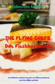 THE FLYING CHEFS Das Fischkochbuch (eBook, ePUB)