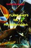 THE FLYING CHEFS Das Muschelkochbuch (eBook, ePUB)