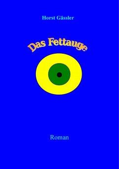 Das Fettauge (eBook, ePUB)