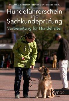 Hundeführerschein und Sachkundeprüfung - Feddersen-Petersen, Dorit U.; Piturru, Pasquale