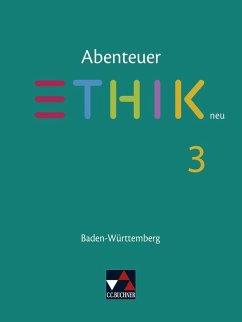 Abenteuer Ethik neu 3 Lehrbuch Baden-Württemberg - Peters, Jörg; Peters, Martina; Rolf, Bernd