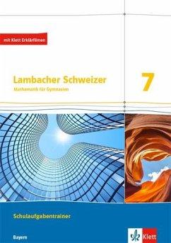 Lambacher Schweizer Mathematik 7. Schulaufgabentrainer. Schülerheft mit Lösungen Klasse 7. Ausgabe Bayern