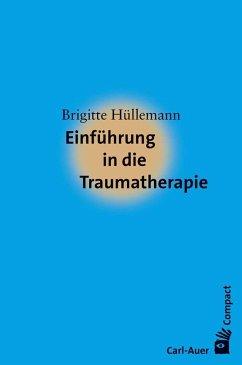 Einführung in die Traumatherapie - Hüllemann, Brigitte