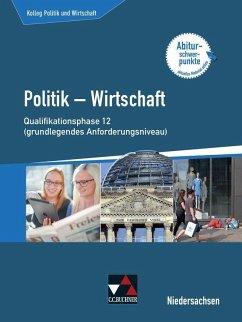Kolleg Politik u. Wirtschaft Niedersachsen Qualiphase 12 (gA) - Ringe, Kersten; Thiedig, Oliver; Weber, Jan; Wessel, Bernd