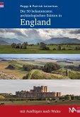 Die 50 bekanntesten archäologischen Stätten in England mit Ausflügen nach Wales