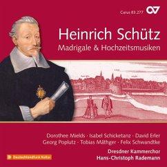 Madrigale & Hochzeitsmusiken (Schütz-Ed.Vol.19) - Mields/Schicketanz/Rademann/Dresdner Kammerchor/+