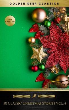 50 Classic Christmas Stories Vol. 4 (Golden Deer Classics) (eBook, ePUB)