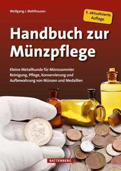 Handbuch zur Münzpflege - Mehlhausen, Wolfgang J.