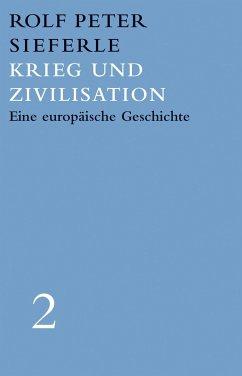 Krieg und Zivilisation - Sieferle, Rolf P.