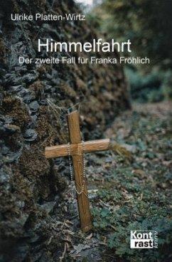 Himmelfahrt - Der zweite Fall für Franka Fröhlich - Platten-Wirtz, Ulrike