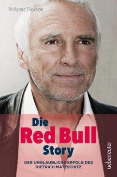 Die Red Bull Story - Fürweger, Wolfgang