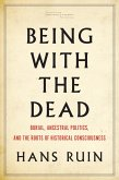 Being with the Dead (eBook, ePUB)