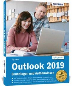 Outlook 2019 - Grundlagen und Aufbauwissen - Schmid, Anja