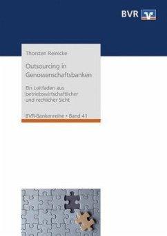 Outsourcing in Genossenschaftsbanken - Reinicke, Thorsten