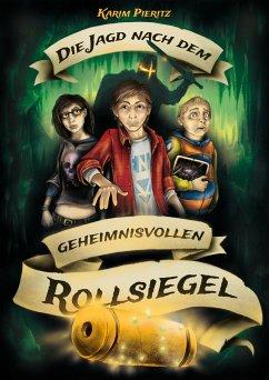 Die Jagd nach dem geheimnisvollen Rollsiegel / Geheimnisvolle Jagd Bd.1 - Pieritz, Karim