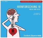 Musik und Geist, 2 Audio-CDs / Hirnforschung, Audio-CDs Tl.10