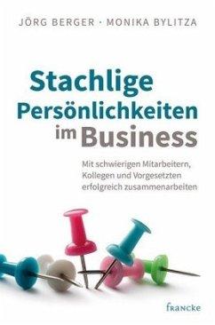 Stachlige Persönlichkeiten im Business - Berger, Jörg; Bylitza, Monika