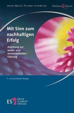 Mit Sinn zum nachhaltigen Erfolg - Pircher-Friedrich, Anna Maria