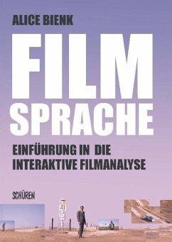 Filmsprache- Einführung in die interaktive Filmanalyse - Bienk, Alice