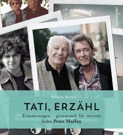 Tati, erzähl - Makkay, Wilhelm