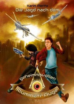 Die Jagd nach dem geheimnisvollen Illuminati-Auge - Pieritz, Karim