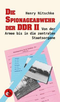Die Spionageabwehr der DDR II - Nitschke, Henry