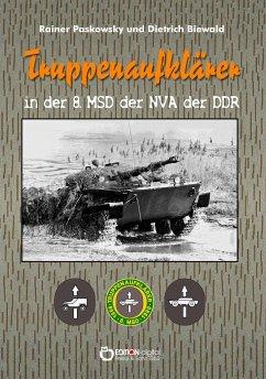 Truppenaufklärer in der 8. MSD der NVA der DDR - Paskowsky, Rainer; Biewald, Dietrich