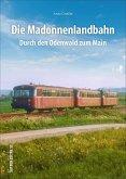 Die Madonnenlandbahn