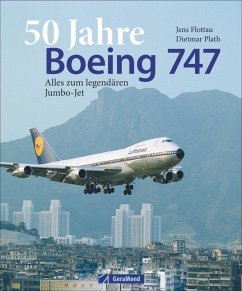 50 Jahre Boeing 747 - Plath, Dietmar; Flottau, Jens