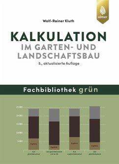 Kalkulation im Garten- und Landschaftsbau - Kluth, Wolf-Rainer