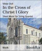 In the Cross of Christ I Glory (eBook, ePUB)