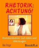 Rhetorik: Achtung! (eBook, ePUB)