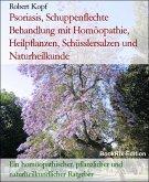 Psoriasis, Schuppenflechte Behandlung mit Homöopathie, Heilpflanzen, Schüsslersalzen und Naturheilkunde (eBook, ePUB)