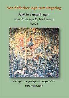 Von höfischer Jagd zum Hegering (eBook, ePUB) - Jagau, Hans-Jürgen