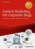Content Marketing mit Corporate Blogs - inkl. Arbeitshilfen online (eBook, PDF)