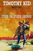 Stirb im Staub, Gringo (eBook, ePUB)