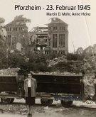 Pforzheim - 23. Februar 1945 (eBook, ePUB)