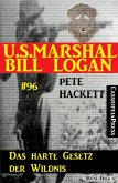 Das harte Gesetz der Wildnis (U.S. Marshal Bill Logan Band 96) (eBook, ePUB)