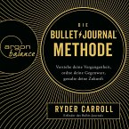 Die Bullet-Journal-Methode - Verstehe deine Vergangenheit, ordne deine Gegenwart, gestalte deine Zukunft (Gekürzte Lesung) (MP3-Download)