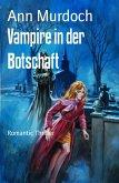 Vampire in der Botschaft (eBook, ePUB)