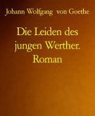 Die Leiden des jungen Werther. Roman (eBook, ePUB)