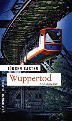 Wuppertod (eBook, ePUB) - Kasten, Jürgen